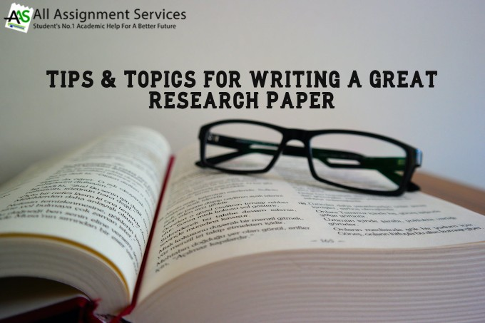 Research Paper Writing Topics & Tips