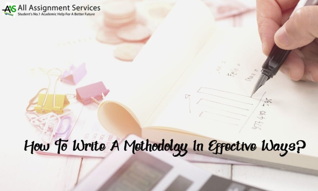 How to write a methodology in an effective way_
