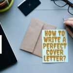Excellent Tips to write a perfect Cover Letter
