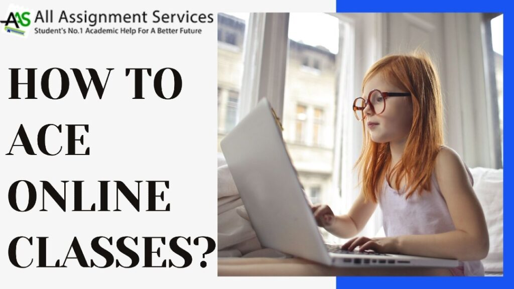 How To Ace Online Classes?