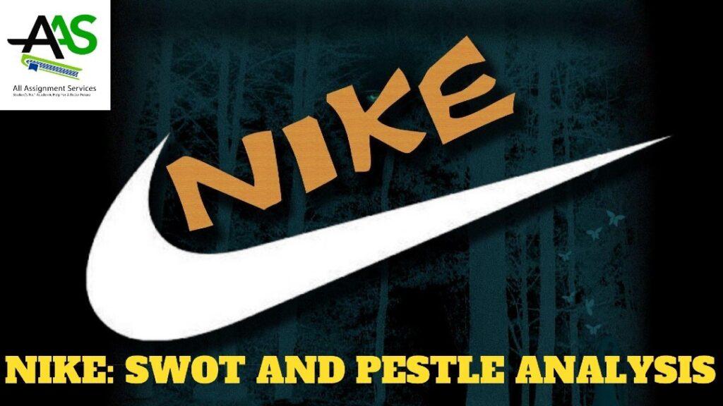 NIKE- SWOT & PESTLE Analysis of Nike