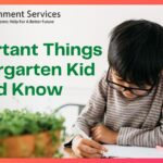Most Important Things Kindergarten Kid Should Know